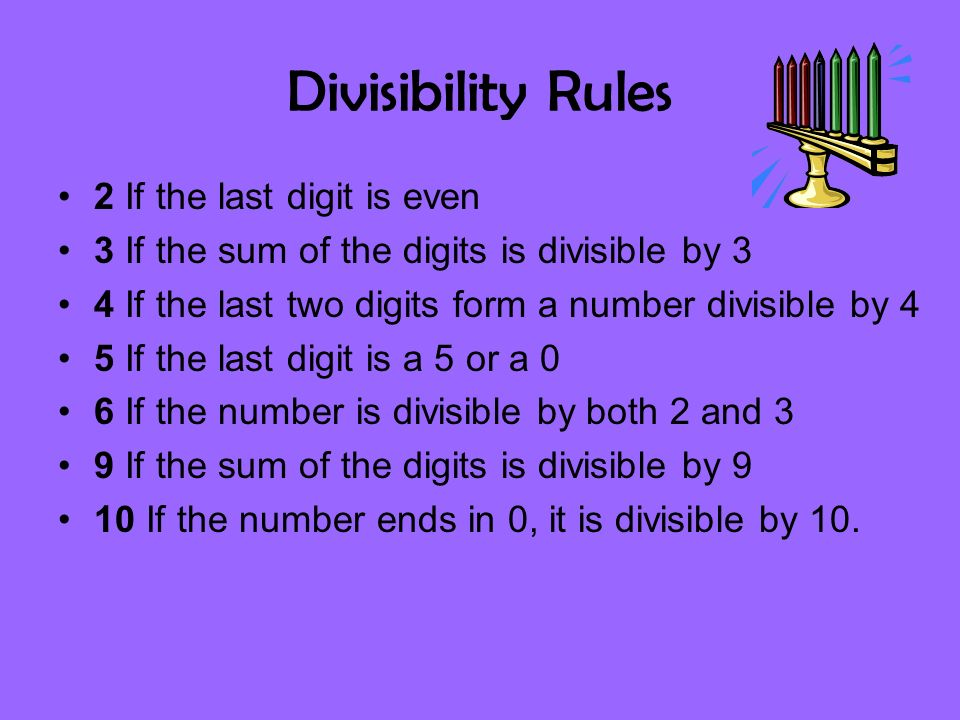 Lets Practice Tell whether each number is divisible by 2,3,4,5,6,9,or 10 393 3 3,012 2,3,4,6 990 2,3,5,6,9,10