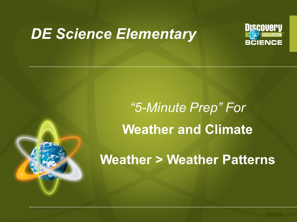 DE Science Elementary 5-Minute Prep For Weather and Climate Weather > Weather Patterns
