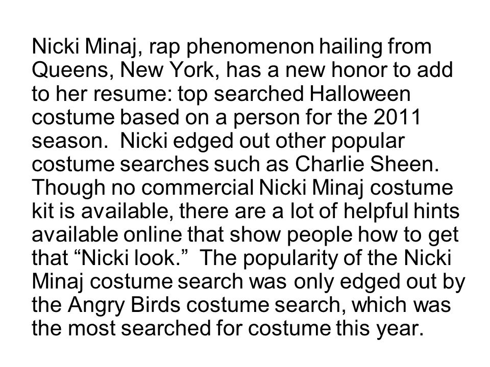 Nicki Minaj, rap phenomenon hailing from Queens, New York, has a new honor to add to her resume: top searched Halloween costume based on a person for the 2011 season.
