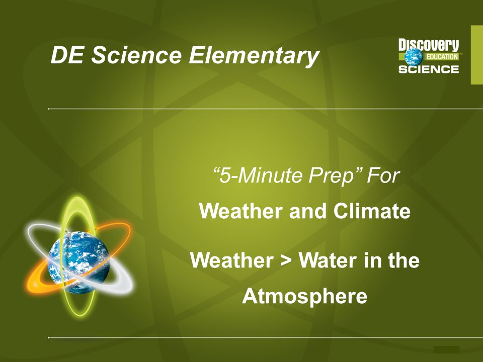 DE Science Elementary 5-Minute Prep For Weather and Climate Weather > Water in the Atmosphere