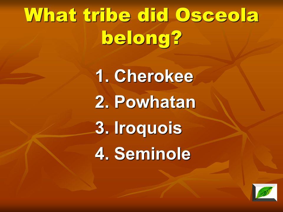 Where did the Iroquois live? 3. Florida 2. Virginia 1. Georgia, Tennessee, and North Carolina 4. Great Lakes area