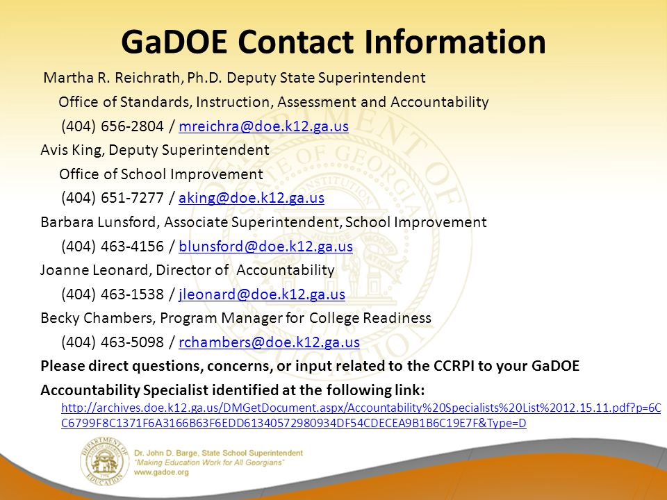 GaDOE Contact Information Martha R. Reichrath, Ph.D. Deputy State Superintendent Office of Standards, Instruction, Assessment and Accountability (404)