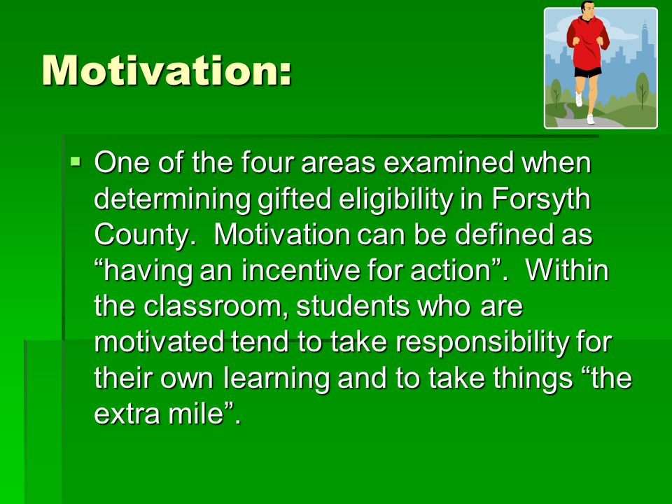 Motivation: One of the four areas examined when determining gifted eligibility in Forsyth County.