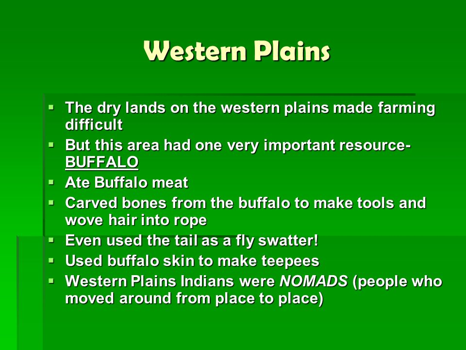 Western Plains The dry lands on the western plains made farming difficult The dry lands on the western plains made farming difficult But this area had