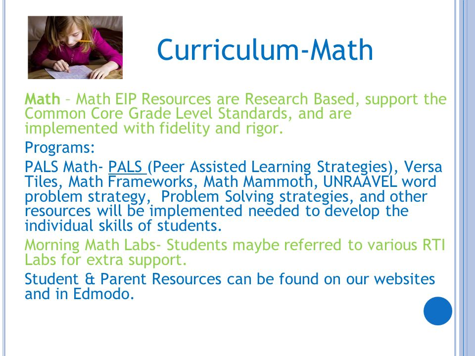 Curriculum-Math Math – Math EIP Resources are Research Based, support the Common Core Grade Level Standards, and are implemented with fidelity and rig