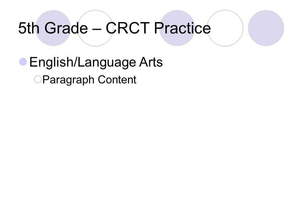 5th Grade – CRCT Practice English/Language Arts Paragraph Content