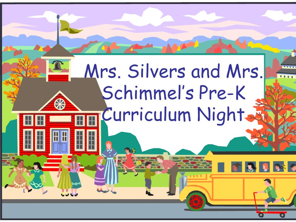 Mrs. Silvers and Mrs. Schimmels Pre-K Curriculum Night