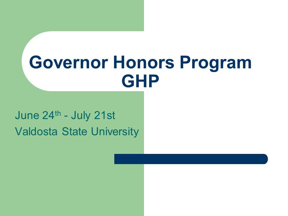 Governor Honors Program GHP June 24 th - July 21st Valdosta State University