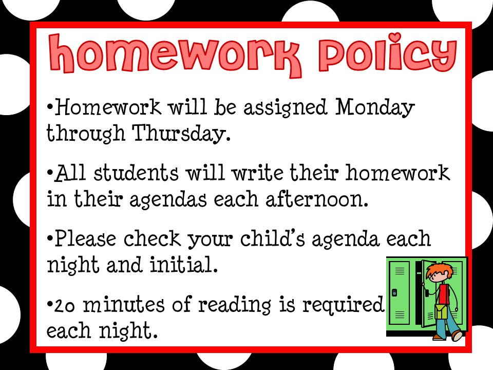 Homework will be assigned Monday through Thursday.