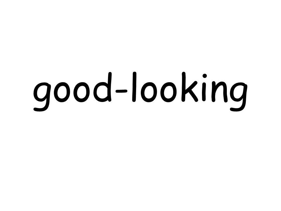 good-looking