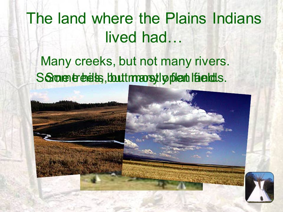 What do you remember about living with the Plains Indians?