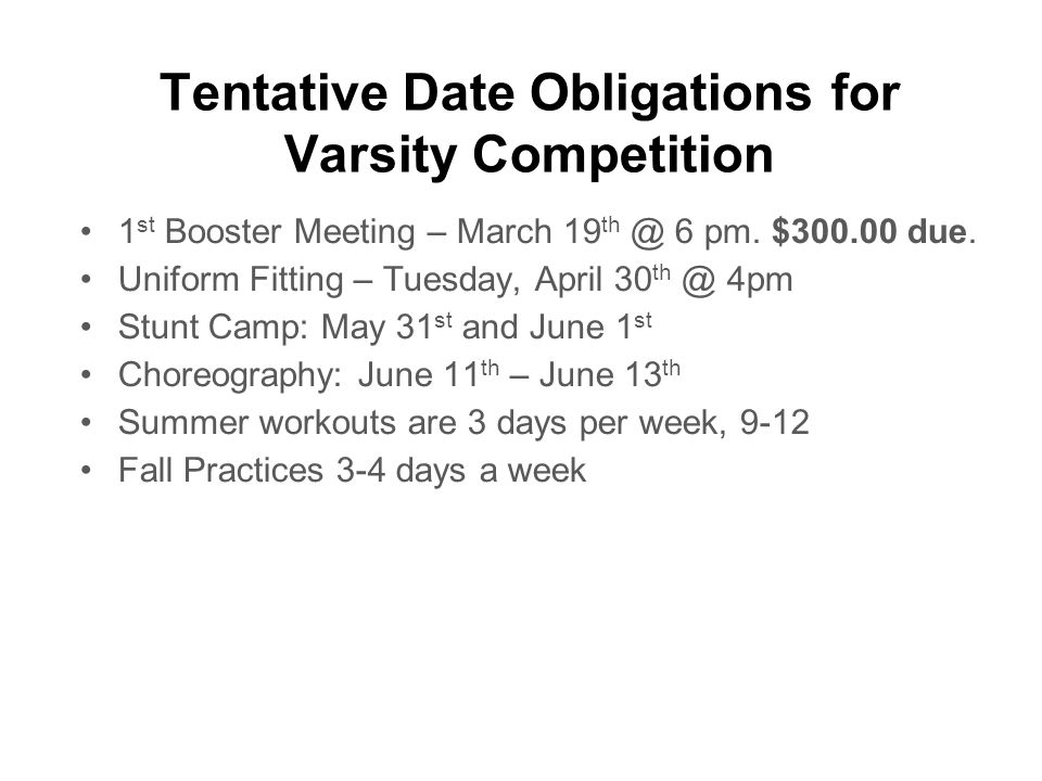 Tentative Date Obligations for Varsity Competition 1 st Booster Meeting – March 19 th @ 6 pm.