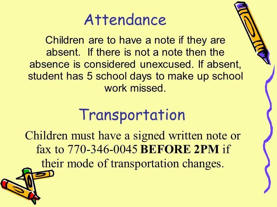 Attendance Children are to have a note if they are absent.