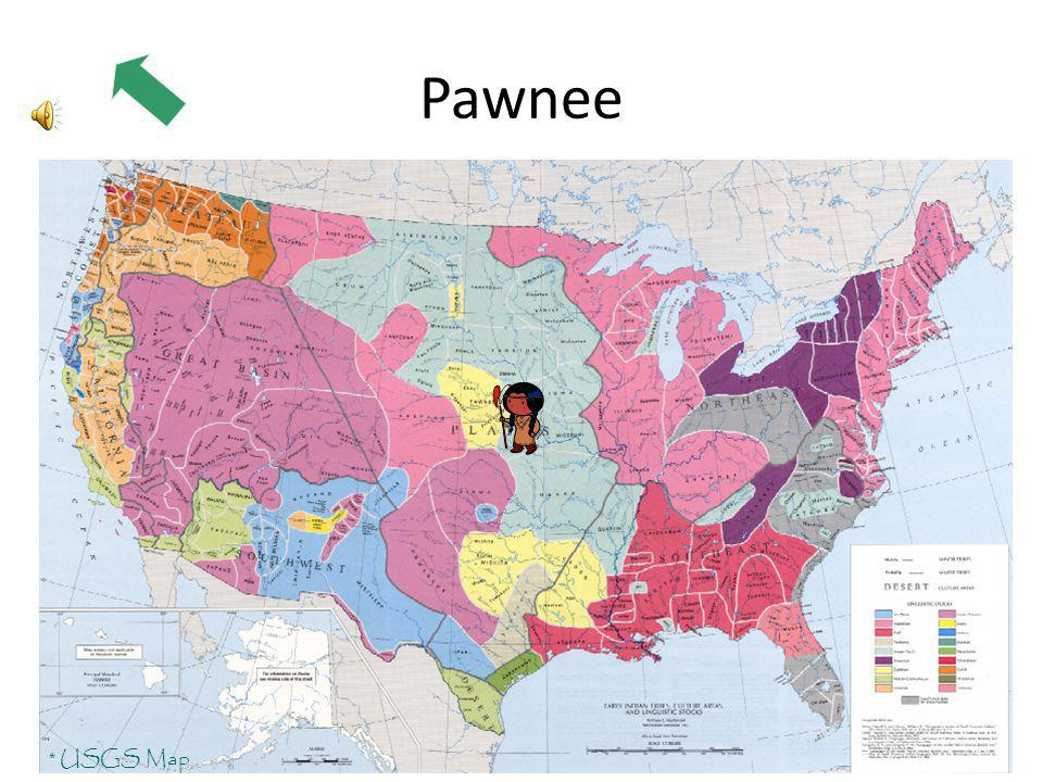 Pawnee * USGS Map Click on an area of the map to learn about the Native peoples who lived there. Use your field book to record the important details y