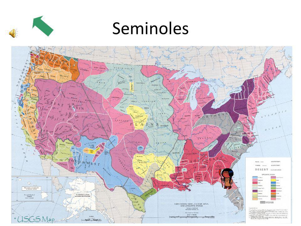 Seminoles * USGS Map Click on an area of the map to learn about the Native peoples who lived there. Use your field book to record the important detail