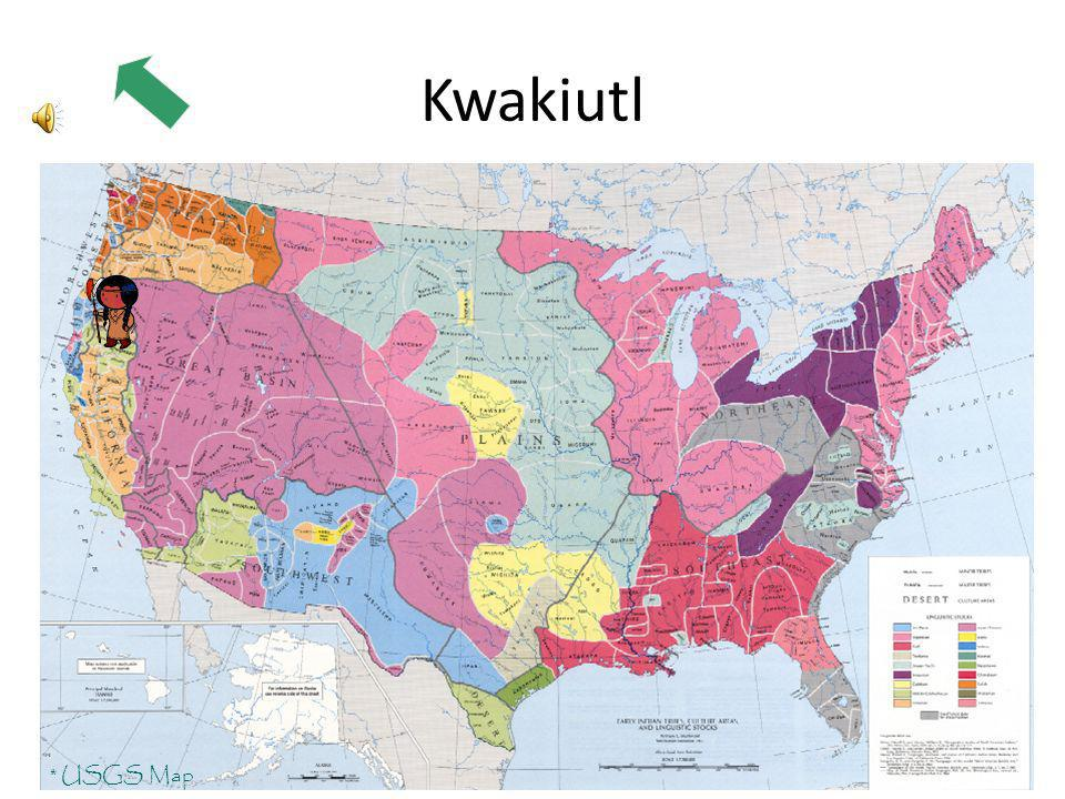 Kwakiutl * USGS Map Click on an area of the map to learn about the Native peoples who lived there. Use your field book to record the important details