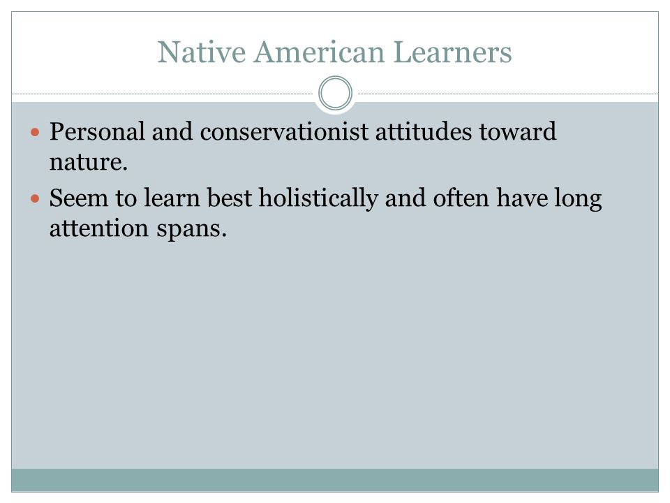 Native American Learners Personal and conservationist attitudes toward nature.
