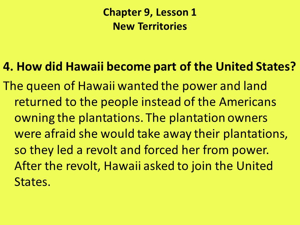Chapter 9, Lesson 1 New Territories 5.What were Spain s colonies in the late 1800s.