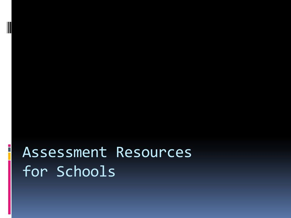 Assessment Resources for Schools