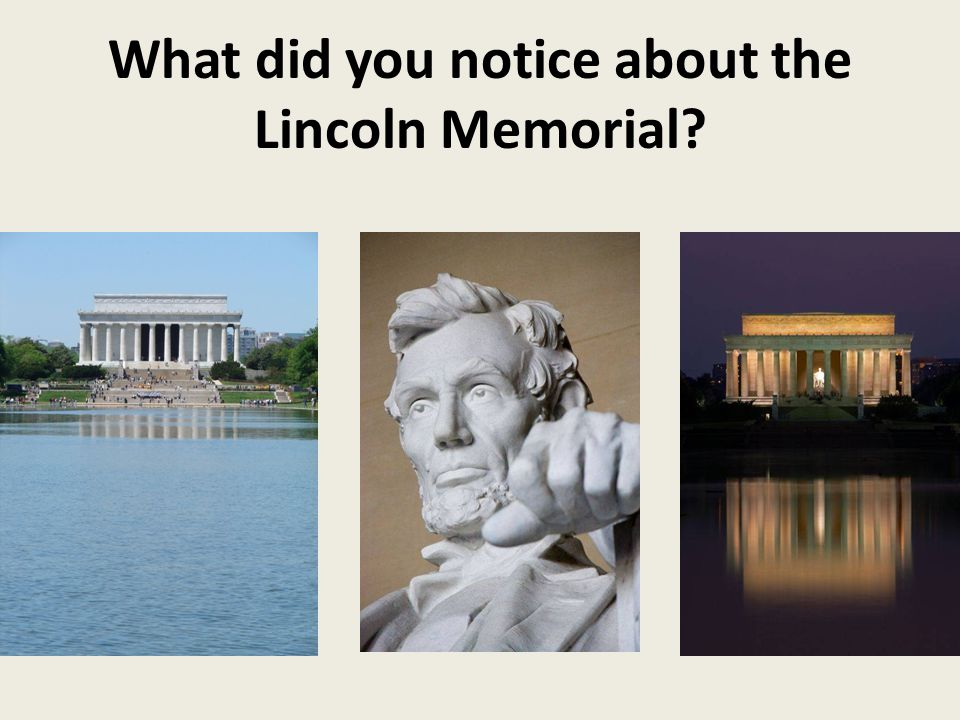 What did you notice about the Lincoln Memorial?