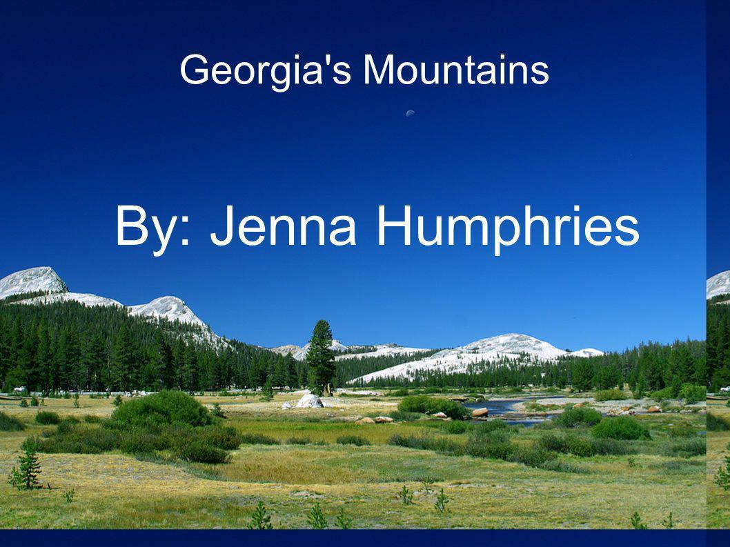 Georgia's Mountains By: Jenna Humphries