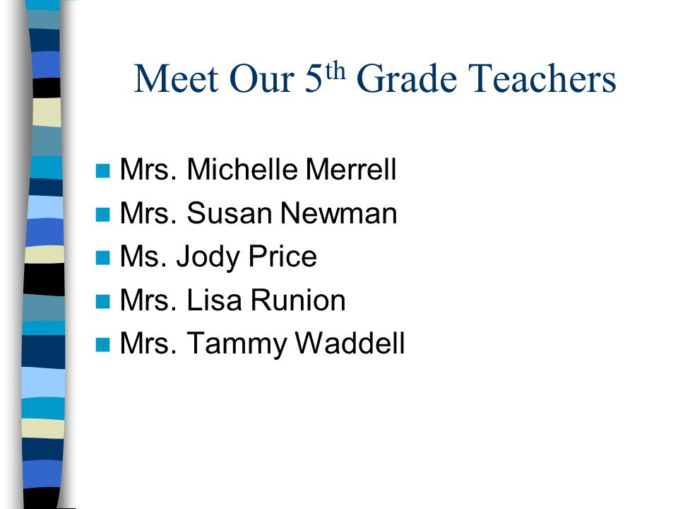 Meet Our 5 th Grade Teachers Mrs.Michelle Merrell Mrs.
