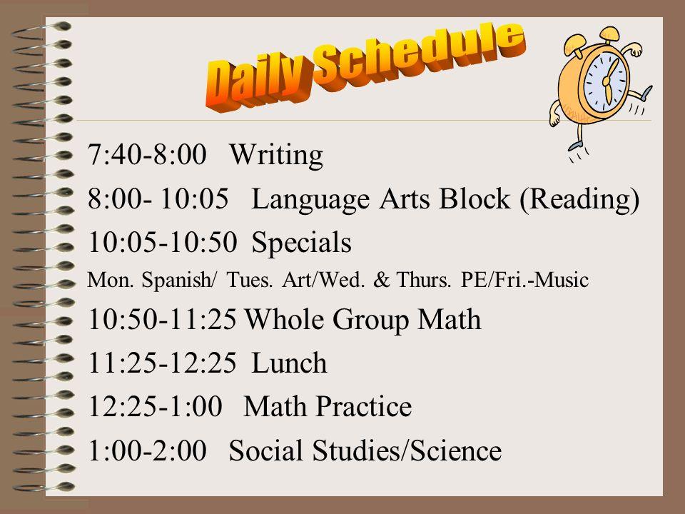 7:40-8:00 Writing 8:00- 10:05 Language Arts Block (Reading) 10:05-10:50 Specials Mon.