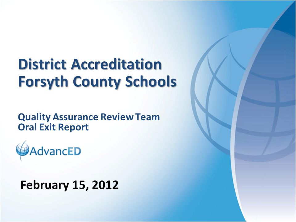 © 2010 AdvancED AdvancED AdvancED is a global leader in advancing excellence in education through continuous improvement, organizational effectiveness, and accreditation.