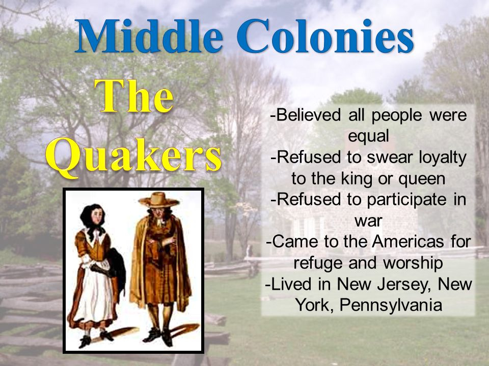 -Settlers that lived here came from many different places and backgrounds. -Dutch, Swedish, French, Belgian, English, and more! Many lived in Philadel