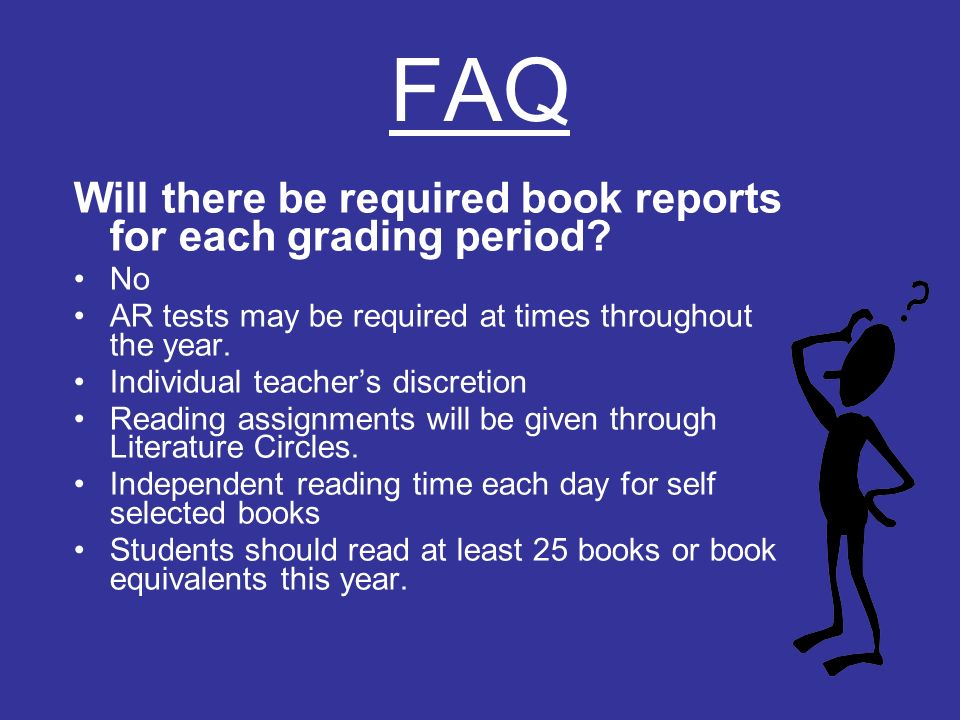 FAQ Will there be required book reports for each grading period.