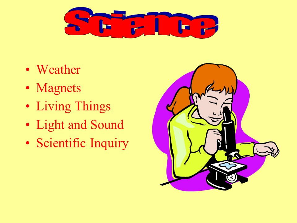 Weather Magnets Living Things Light and Sound Scientific Inquiry