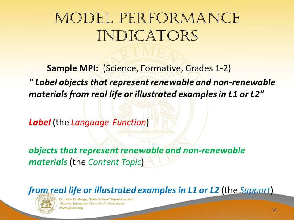 Model performance indicators Sample MPI: (Science, Formative, Grades 1-2) Label objects that represent renewable and non-renewable materials from real
