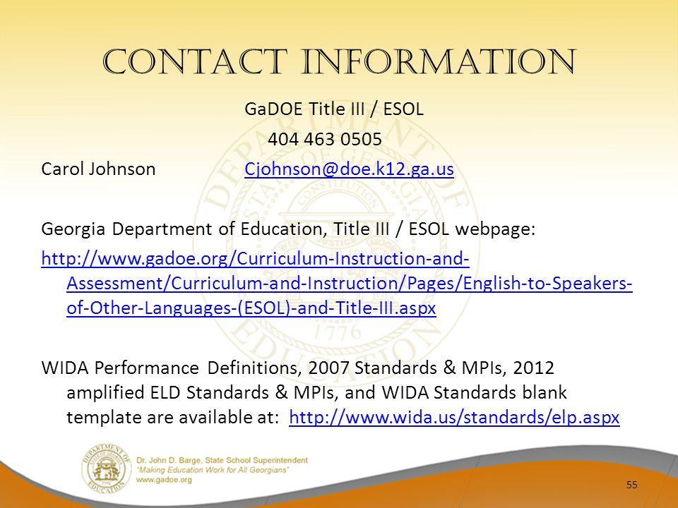 Contact Information GaDOE Title III / ESOL 404 463 0505 Carol JohnsonCjohnson@doe.k12.ga.usCjohnson@doe.k12.ga.us Georgia Department of Education, Tit