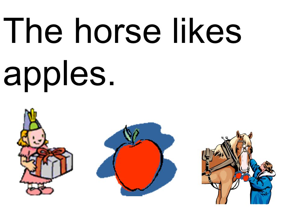 The horse likes apples.