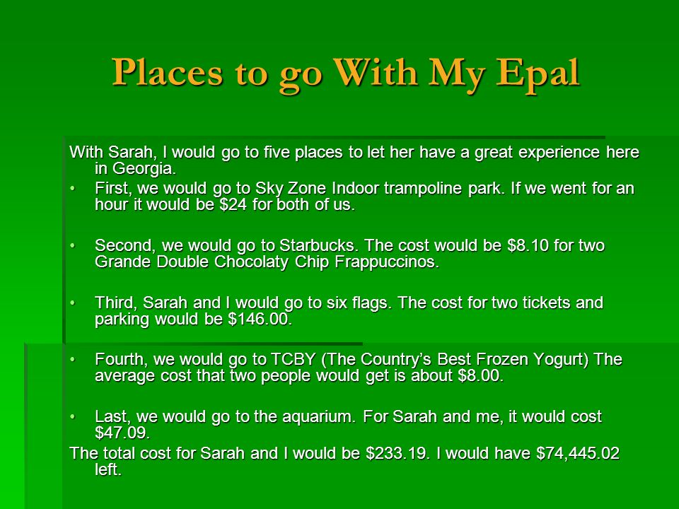 Places to go With My Epal With Sarah, I would go to five places to let her have a great experience here in Georgia.