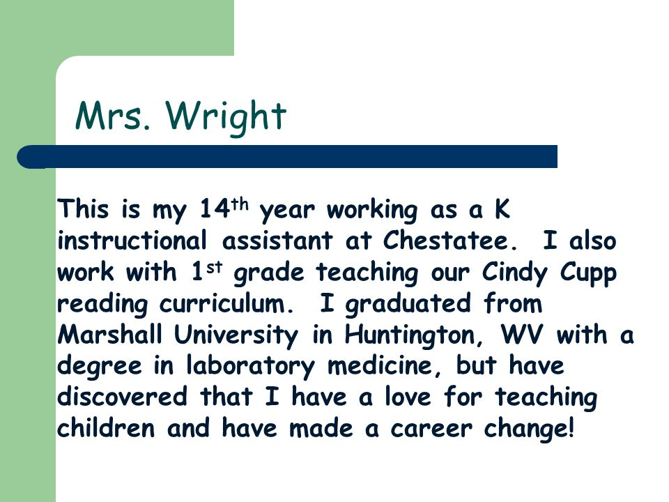 This is my 14 th year working as a K instructional assistant at Chestatee.