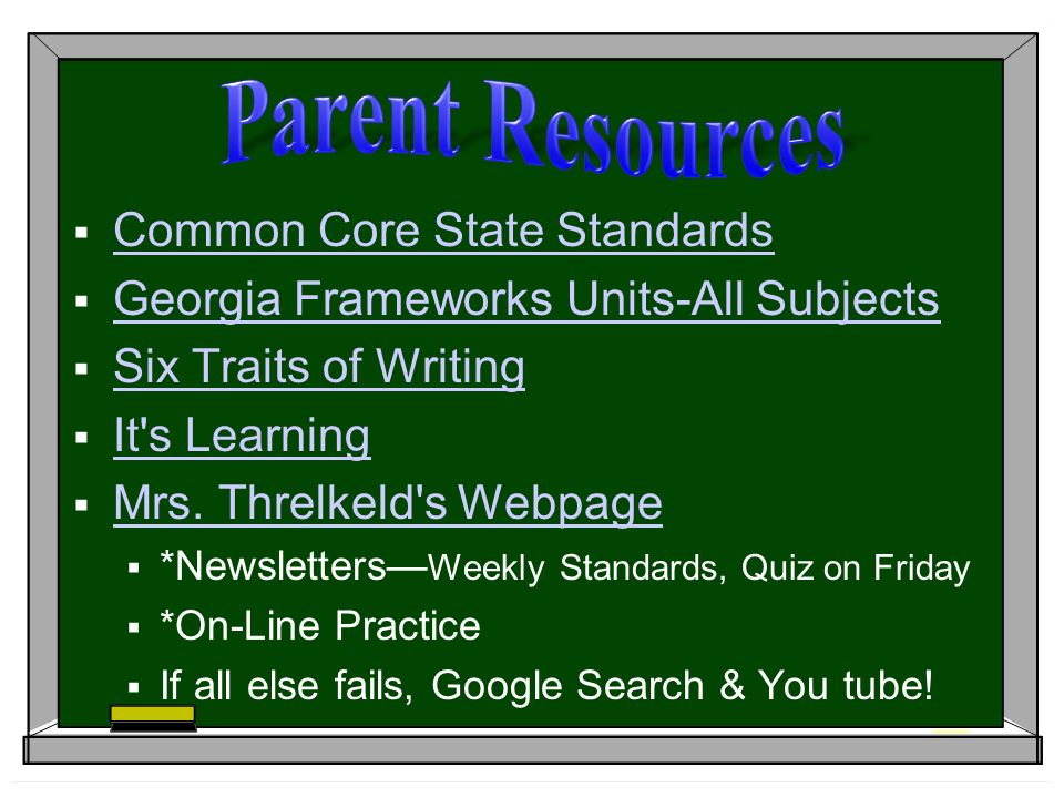 Common Core State Standards Georgia Frameworks Units-All Subjects Six Traits of Writing It s Learning Mrs.