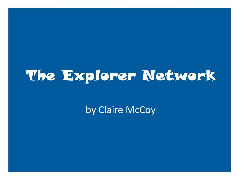 The Explorer Network by Claire McCoy