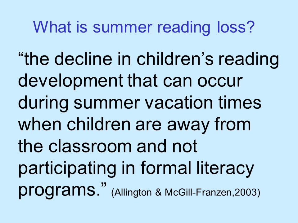 What is summer reading loss.
