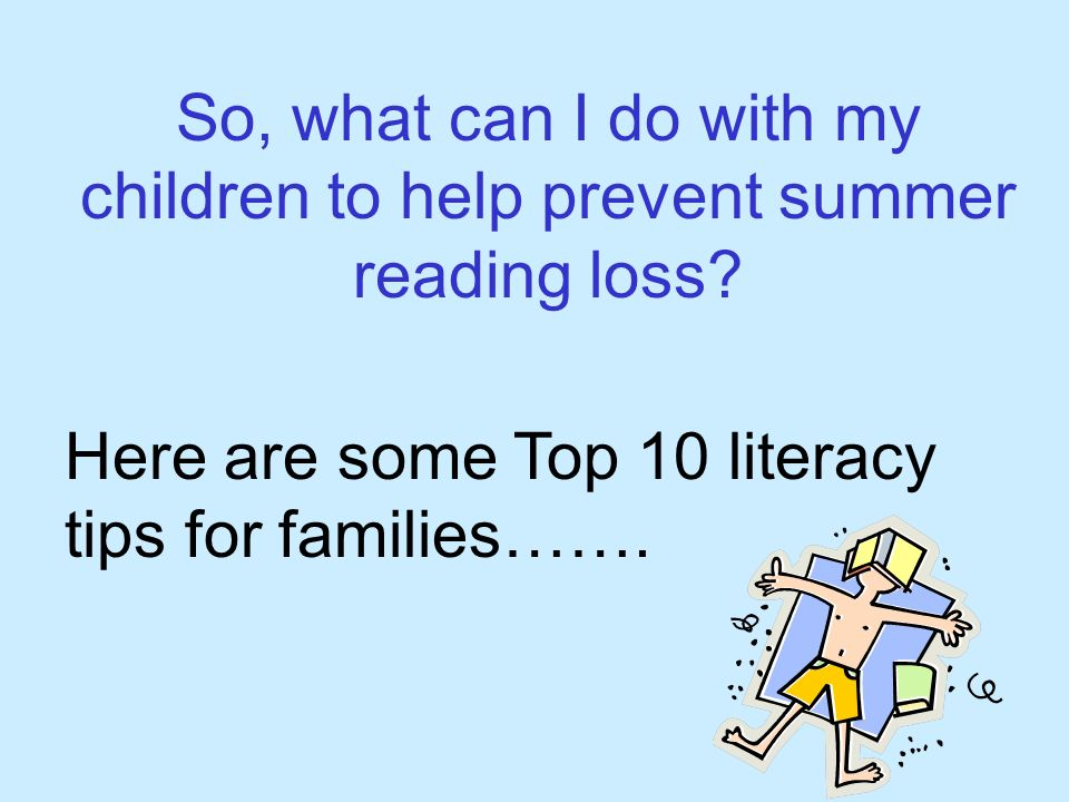 So, what can I do with my children to help prevent summer reading loss.