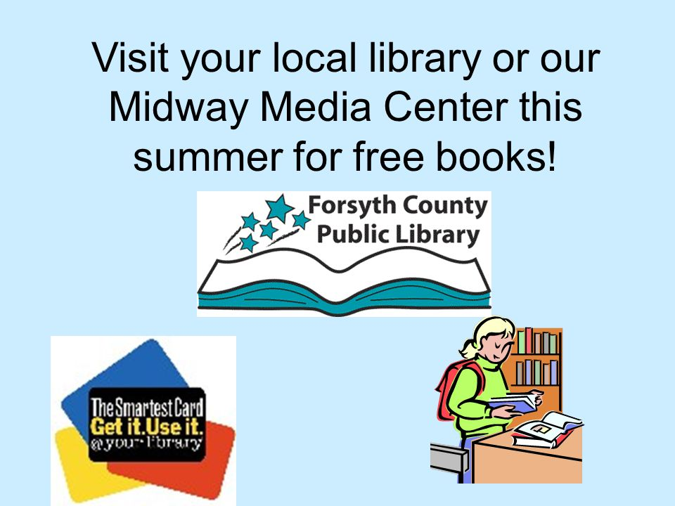 Visit your local library or our Midway Media Center this summer for free books!