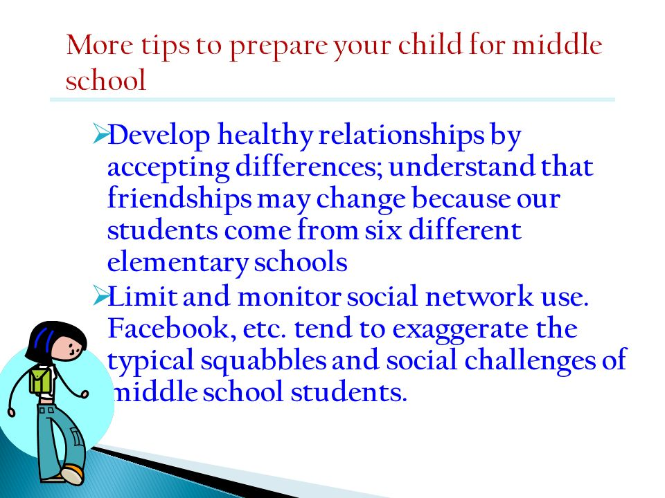 Develop healthy relationships by accepting differences; understand that friendships may change because our students come from six different elementary
