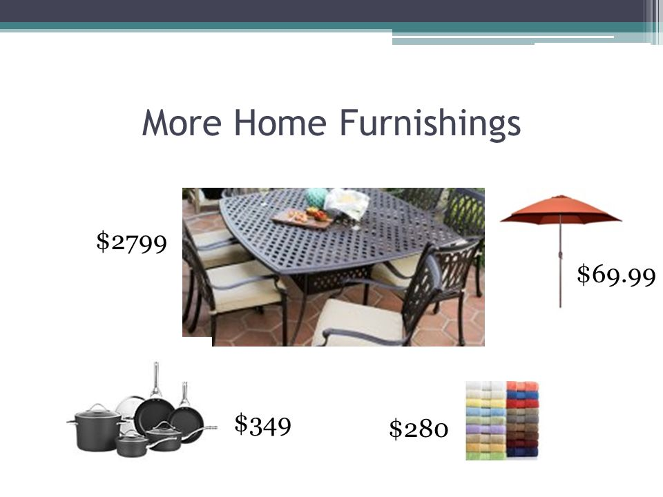 More Home Furnishings $2799 $349 $280 $69.99