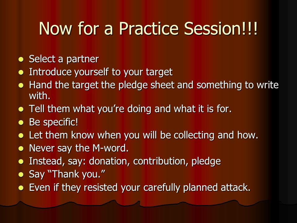 Now for a Practice Session!!! Select a partner Select a partner Introduce yourself to your target Introduce yourself to your target Hand the target th