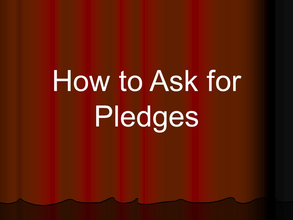 How to Ask for Pledges