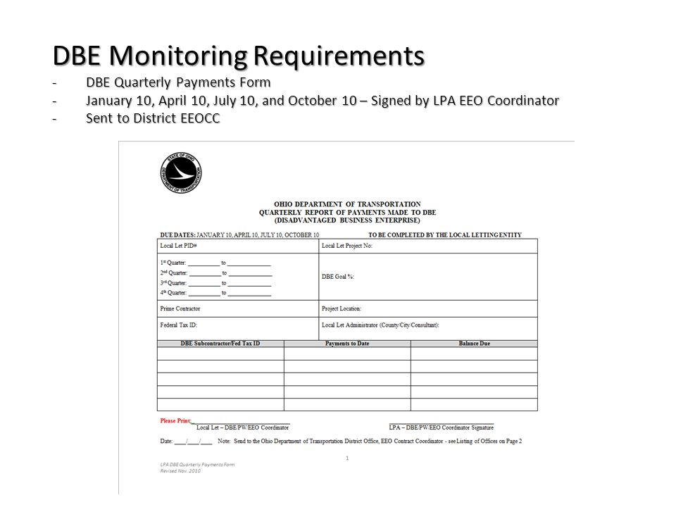 DBE Monitoring Requirements -DBE Quarterly Payments Form -January 10, April 10, July 10, and October 10 – Signed by LPA EEO Coordinator -Sent to District EEOCC