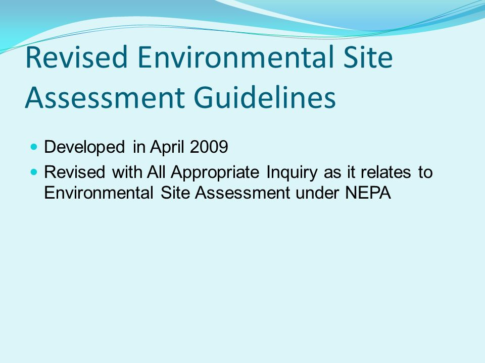 Developed in April 2009 Revised with All Appropriate Inquiry as it relates to Environmental Site Assessment under NEPA