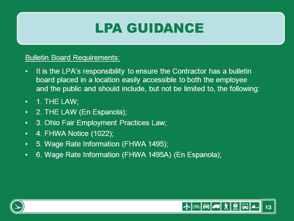 13 Bulletin Board Requirements: It is the LPAs responsibility to ensure the Contractor has a bulletin board placed in a location easily accessible to