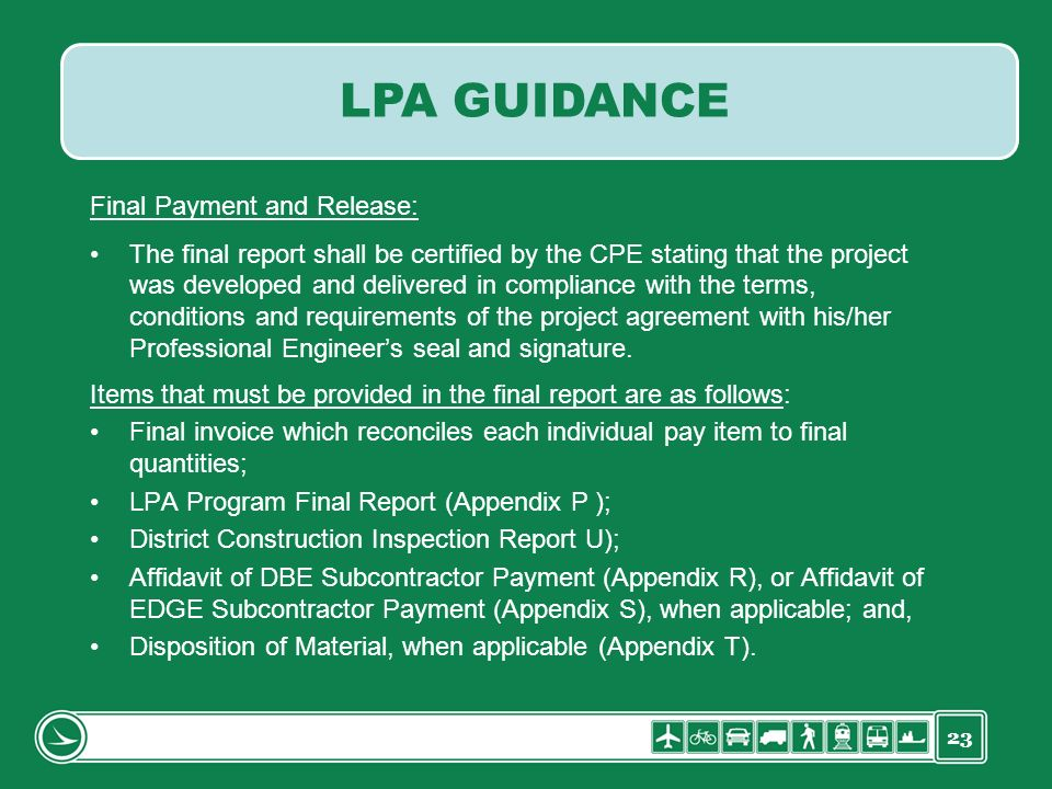23 Final Payment and Release: The final report shall be certified by the CPE stating that the project was developed and delivered in compliance with t