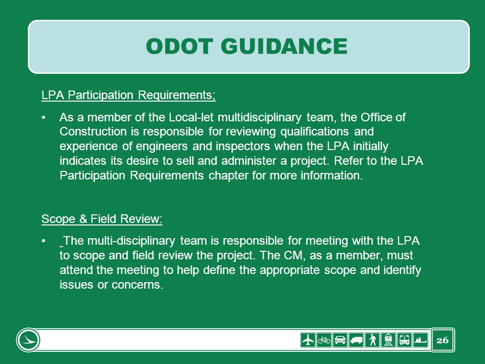 26 LPA Participation Requirements; As a member of the Local-let multidisciplinary team, the Office of Construction is responsible for reviewing qualif